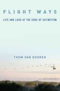 Flight Ways: Life and Loss at the Edge of Extinction