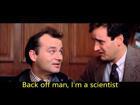 """Back off man, I'm a scientist."" Screenshot from the film Ghostbusters."