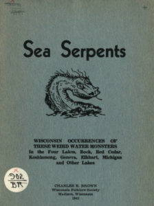 The light-hearted cover for the Sea Serpents pamphlet by Charles E. Brown, one of many folklore collections Brown published while curator of the State Historical Museum. Source: The Wisconsin Historical Society.