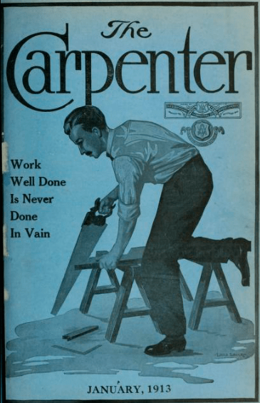 1913 issue of The Carpenter, the monthly trade journal of the United Brotherhood of Carpenters and Joiners of America.