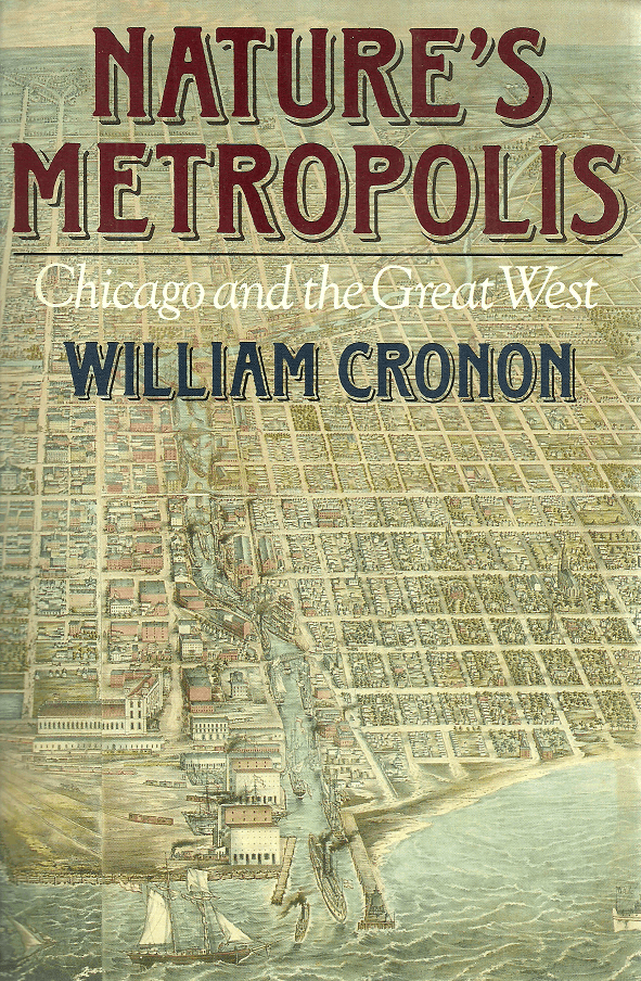 The book cover of Nature's Metropolis: Chicago and the Great West by William Cronon
