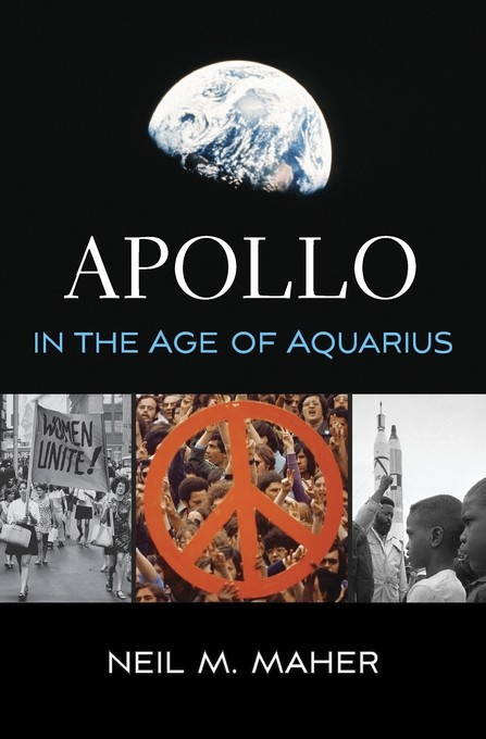 """The cover of """"Apollo in the Age of Aquarius"""" by Neil Maher"""
