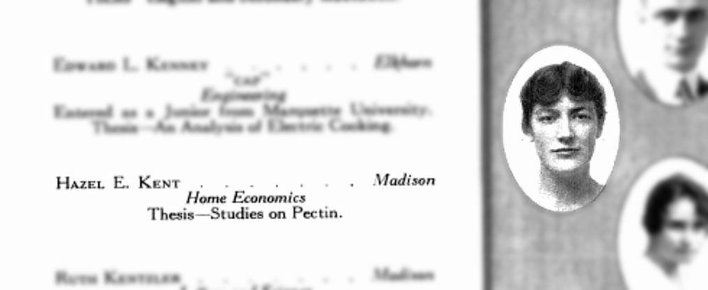 A portrait of a young woman. The caption reads: Hazel E. Kent, Madison, Home Economics, Thesis–Studies of Pectin