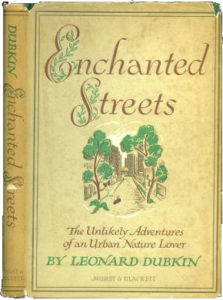"""The cover of Leonard Dubkin's 1947 book, """"Enchanted Streets: The Unlikely Adventures of an Urban Nature Lover"""""""