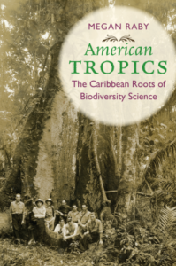 book cover of American Tropics: The Caribbean Roots of Biodiversity Science