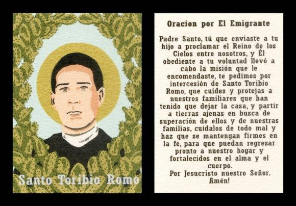 "On the left side, an image of Santo Toribio on a pale blue backround, ringed by nopal cacti. On the right side, ""Oracion Por El Emigrante"", a Spanish-language prayer for immigrants."